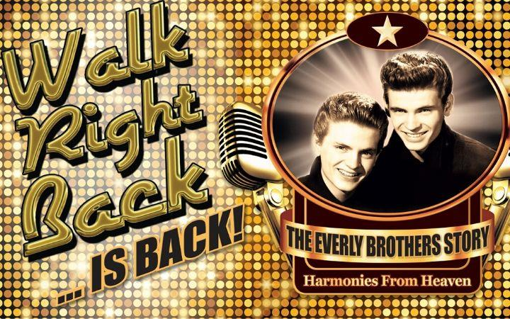 Postponed - Walk Right Back - The Everly Brothers Story image