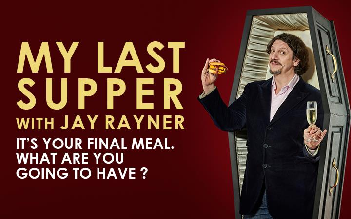 My Last Supper with Jay Rayner