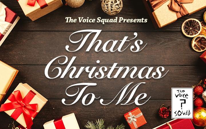Voice Squad - That's Christmas to Me  image