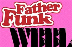 SubTrax presents… Father Funk and WBBL