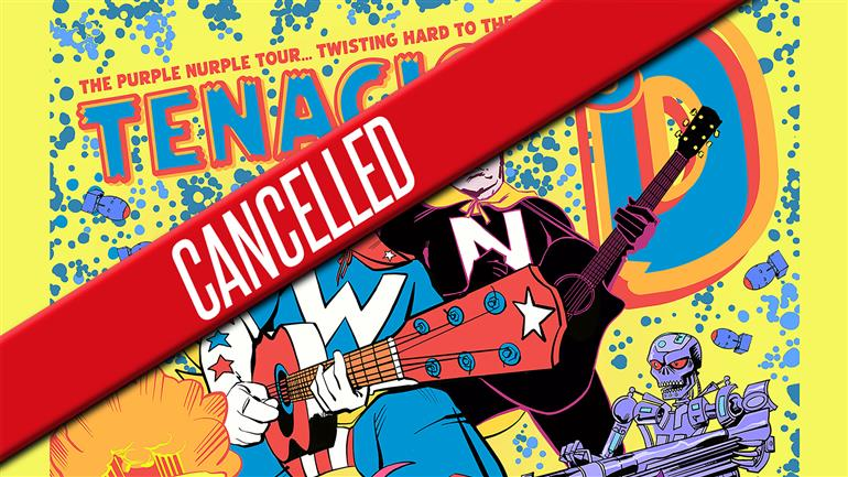Cancelled: TENACIOUS D
