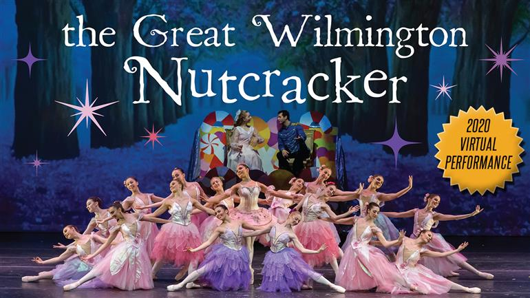 Great Wilmington Nutcracker - 2020 Virtual edition!