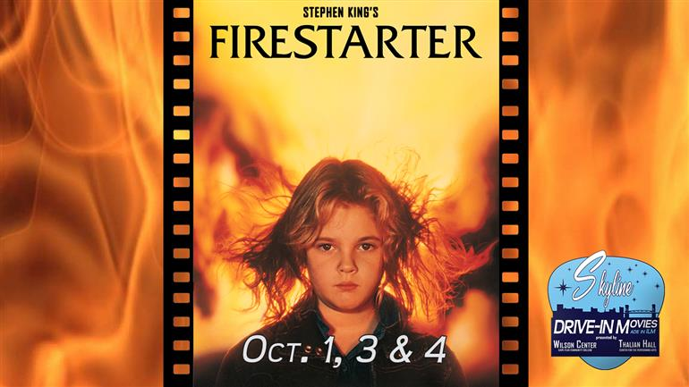 Skyline Drive-In: FIRESTARTER