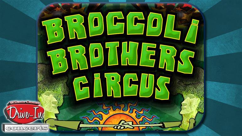 Drive-In: Broccoli Brothers Circus