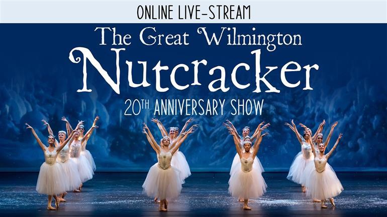 The Great Wilmington Nutcracker - LIVESTREAM