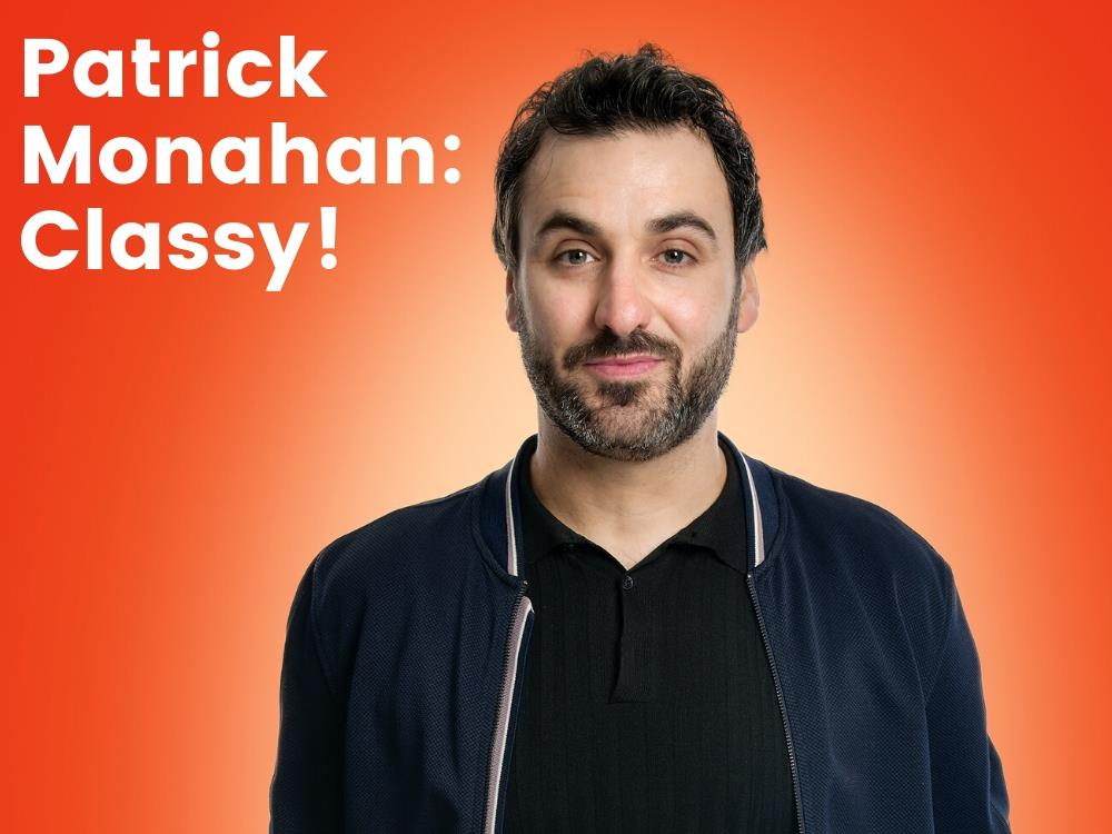 Main image for Patrick Monahan: Classy!