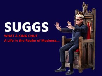 Featured image for Suggs:  What A King Cnut – A Life in The Realm Of Madness