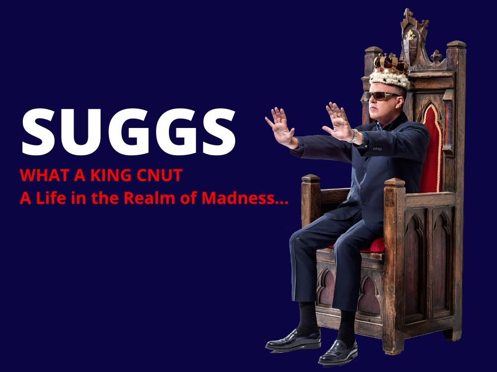 Main image for Suggs:  What A King Cnut – A Life in The Realm Of Madness