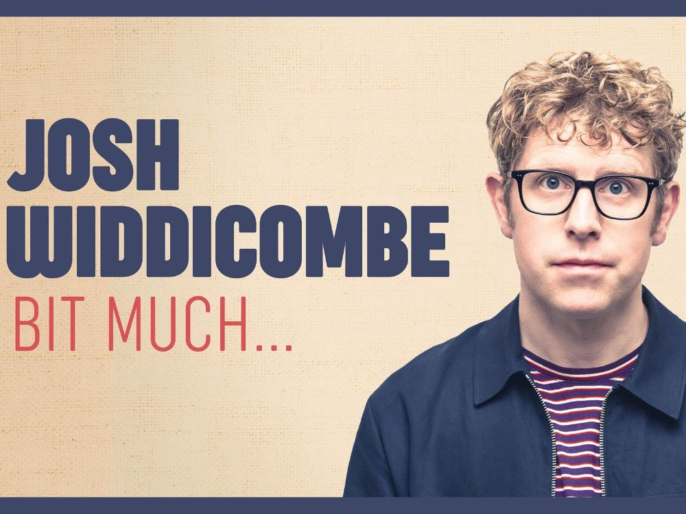 Main image for Josh Widdicombe – Bit Much…