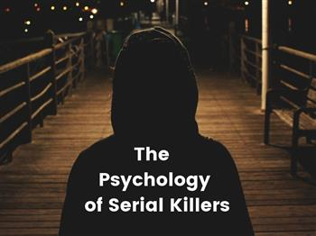 Featured image for The Psychology of Serial Killers