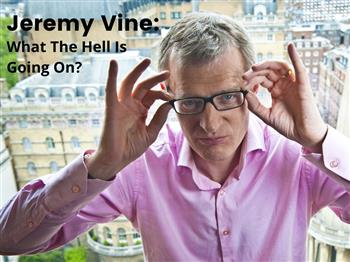 Featured image for Jeremy Vine:  What The Hell Is Going On?
